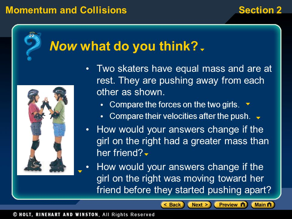 Section 2Momentum and Collisions Now what do you think.