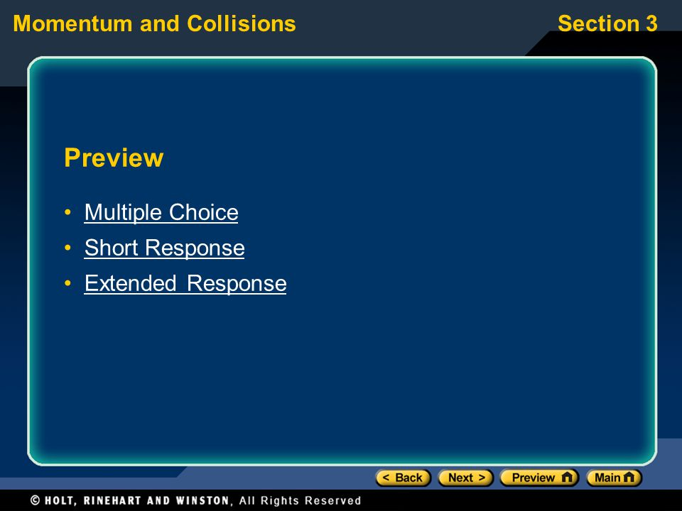 Section 3Momentum and Collisions Preview Multiple Choice Short Response Extended Response
