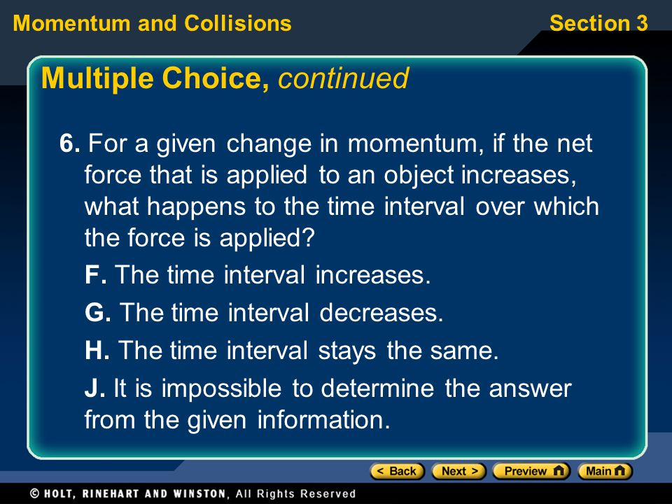 Section 3Momentum and Collisions Multiple Choice, continued 6.