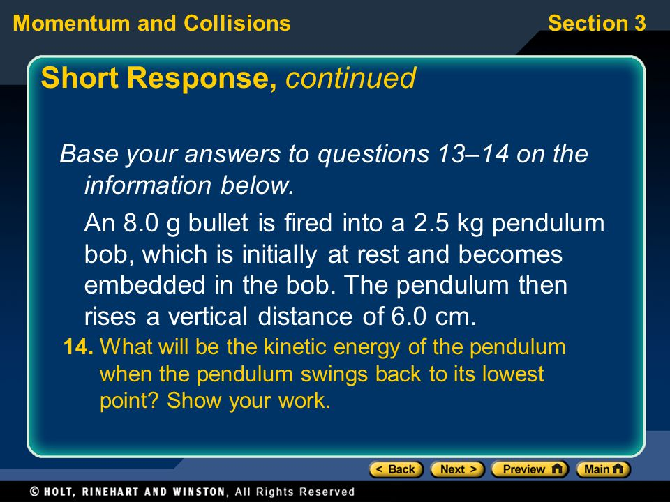 Section 3Momentum and Collisions Short Response, continued Base your answers to questions 13–14 on the information below.
