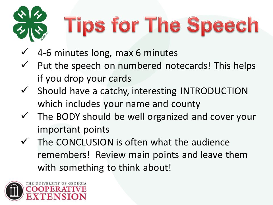 4-6 minutes long, max 6 minutes Put the speech on numbered notecards.