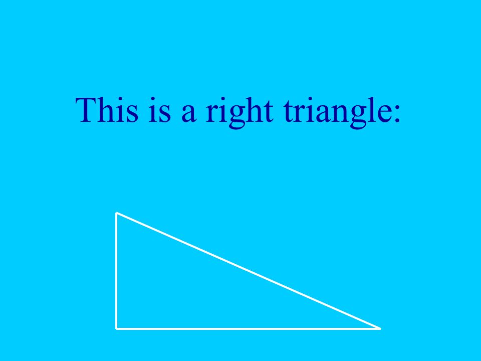 This is a right triangle: