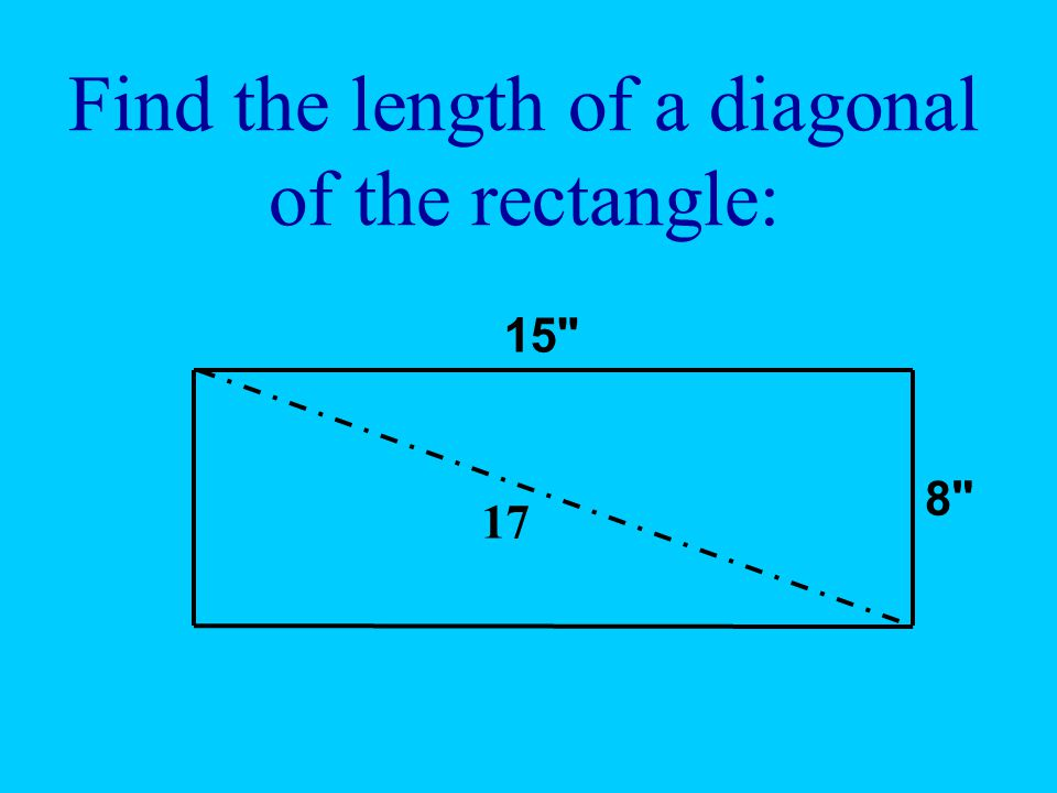 Find the length of a diagonal of the rectangle: 15
