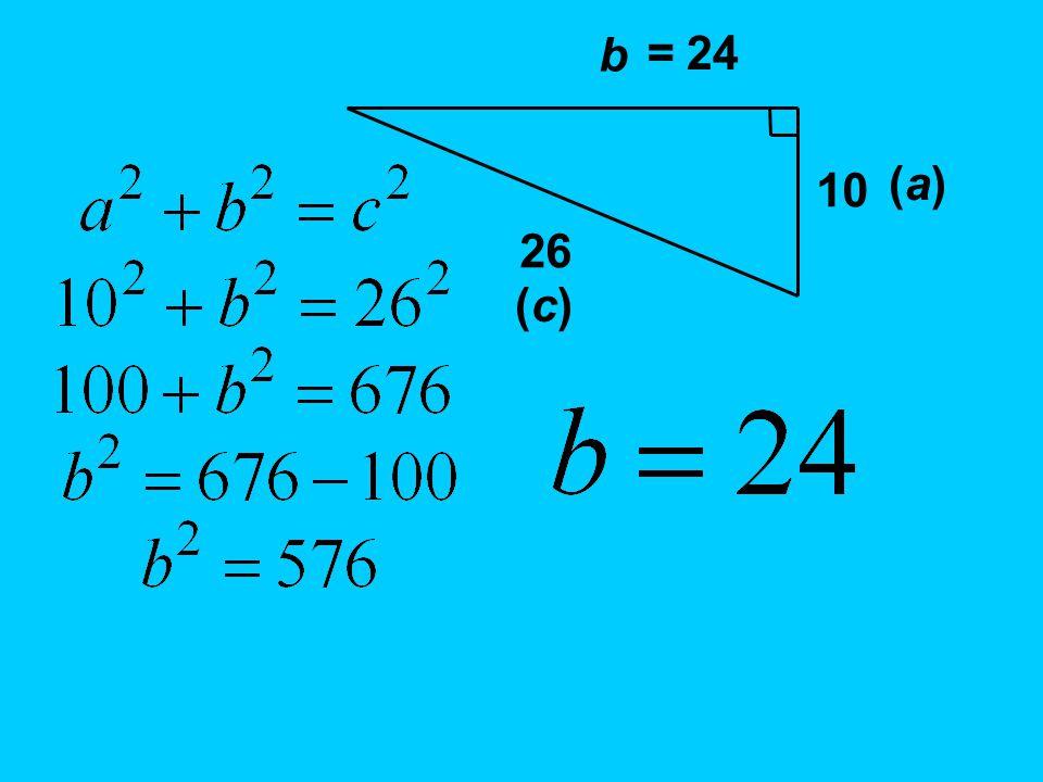 10 b 26 = 24 (a)(a) (c)(c)