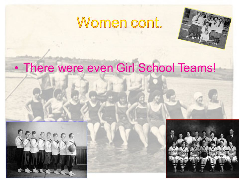 There were even Girl School Teams!