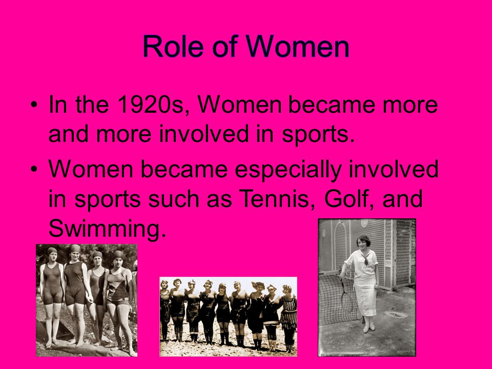In the 1920s, Women became more and more involved in sports.