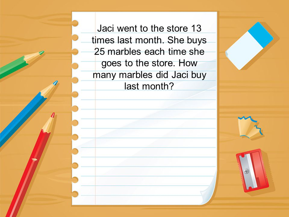 Jaci went to the store 13 times last month. She buys 25 marbles each time she goes to the store. How many marbles did Jaci buy last month?