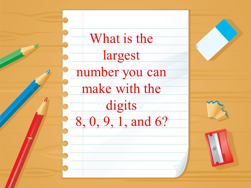 What is the largest number you can make with the digits 8, 0, 9, 1, and 6?