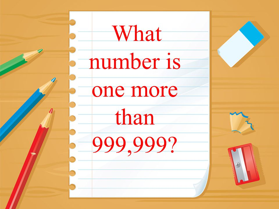 What number is one more than 999,999?