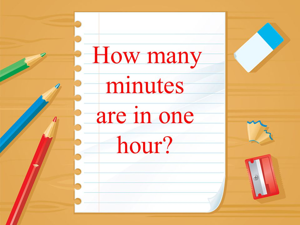 How many minutes are in one hour?