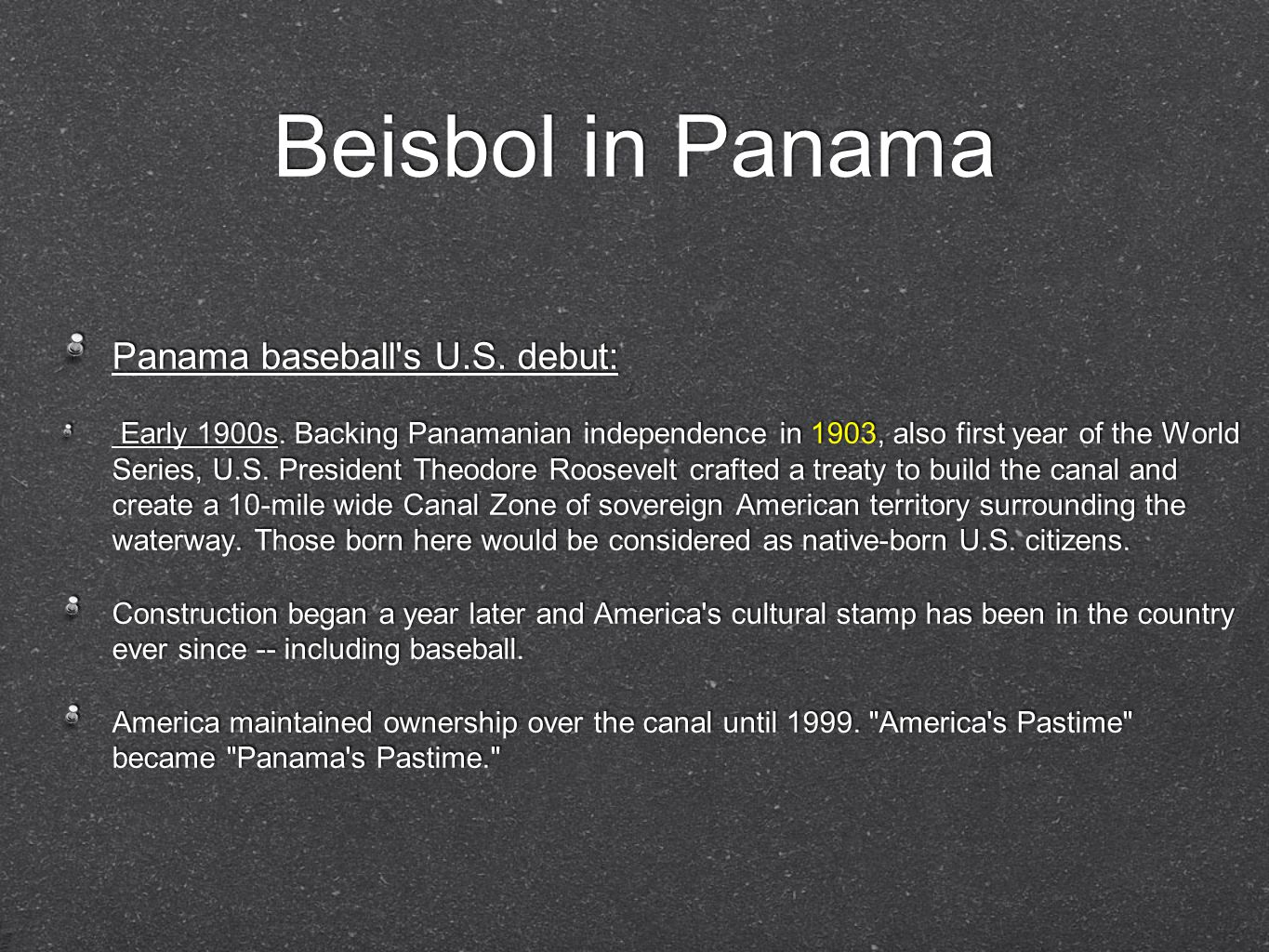 Beisbol in Panama Panama baseball s U.S. debut: Early 1900s.