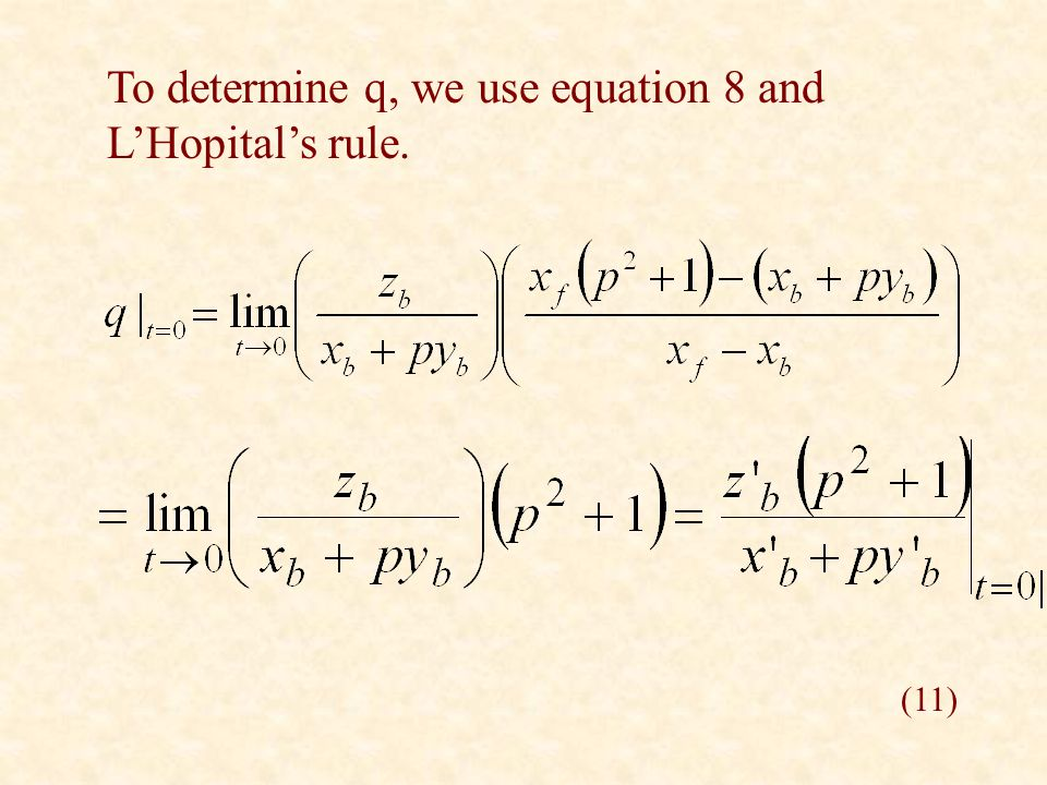 (11) To determine q, we use equation 8 and L'Hopital's rule.