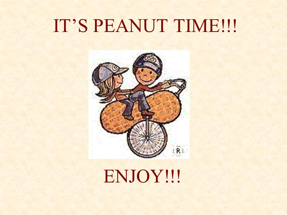 IT'S PEANUT TIME!!! ENJOY!!!