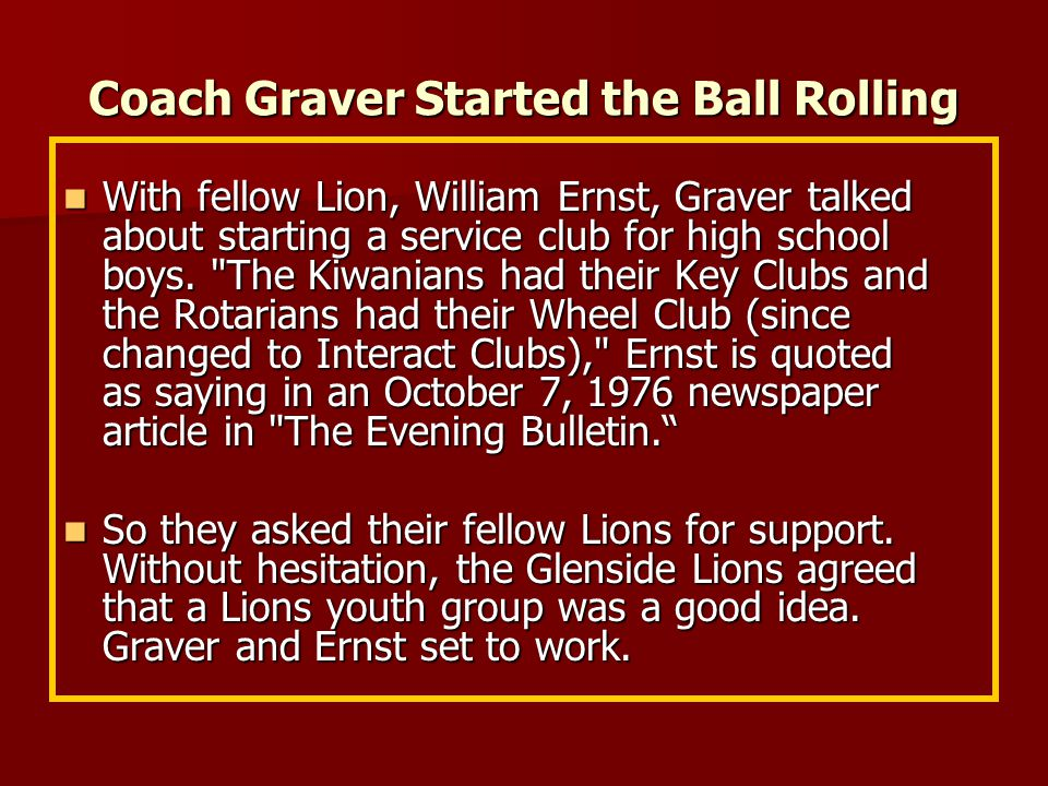 Coach Graver Started the Ball Rolling Forty-eight years ago, Coach Jim Graver started the Leo ball rolling.
