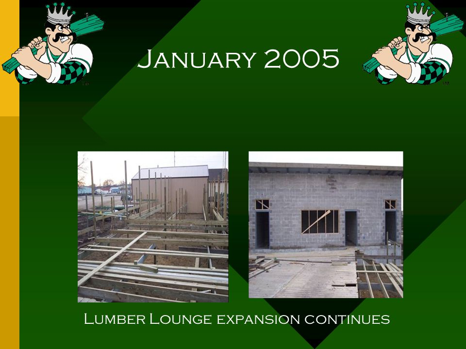 January 2005 Lumber Lounge expansion continues