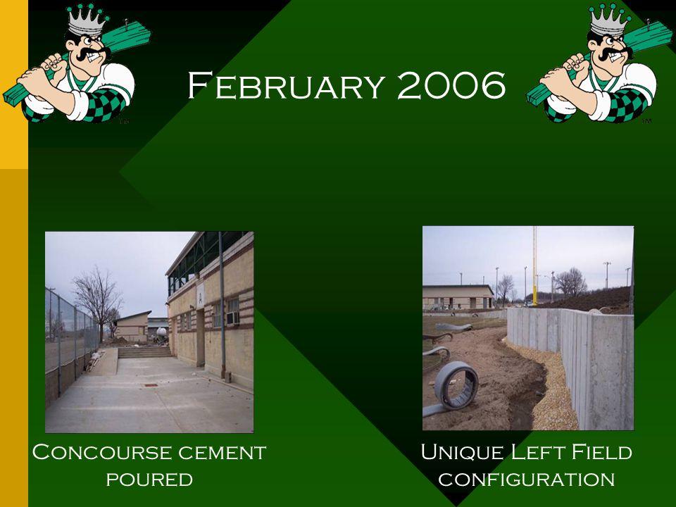 February 2006 Concourse cement poured Unique Left Field configuration