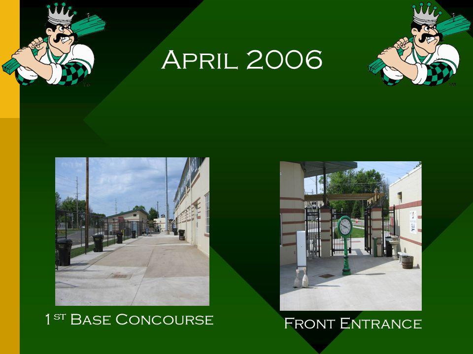 April 2006 1 st Base Concourse Front Entrance