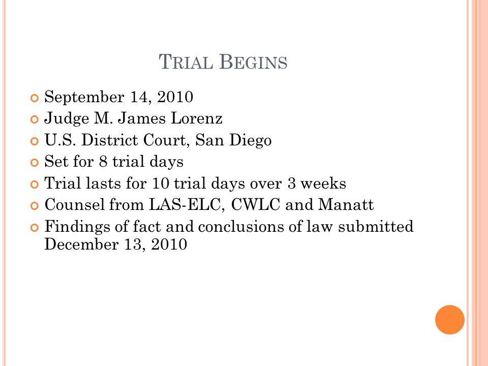 T RIAL B EGINS September 14, 2010 Judge M. James Lorenz U.S.