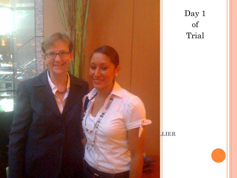 E LIZABETH K RISTEN & V ERONICA O LLIER Day 1 of Trial