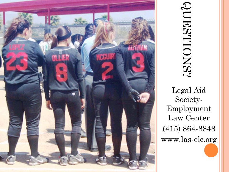 QUESTIONS Legal Aid Society- Employment Law Center (415) 864-8848 www.las-elc.org QUESTIONS