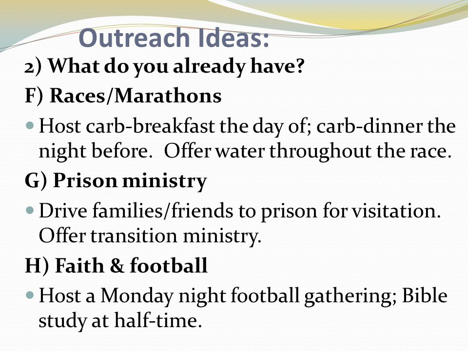 Outreach Ideas: 2) What do you already have.