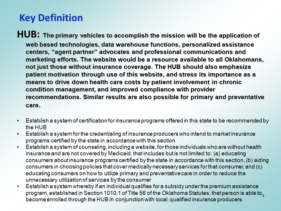 5 Key Definition HUB: The primary vehicles to accomplish the mission will be the application of web based technologies, data warehouse functions, pers