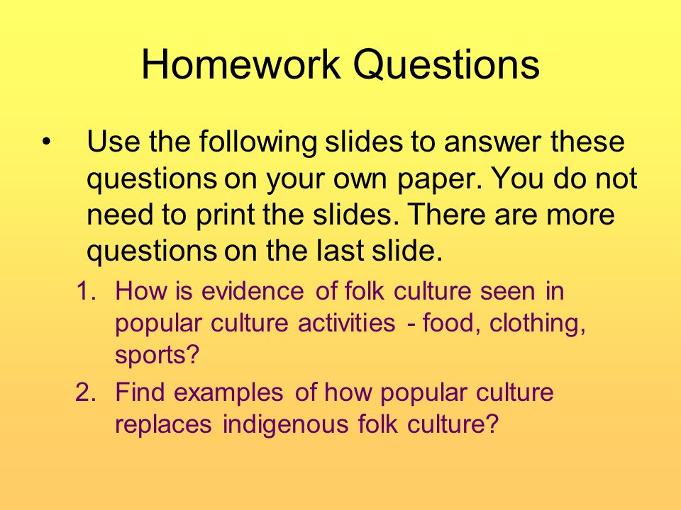 Homework Questions Use the following slides to answer these questions on your own paper.