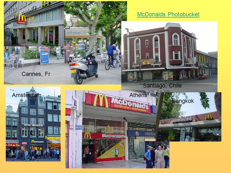 Cannes, Fr Santiago, Chile McDonalds Photobucket AmsterdamAthens Bangkok