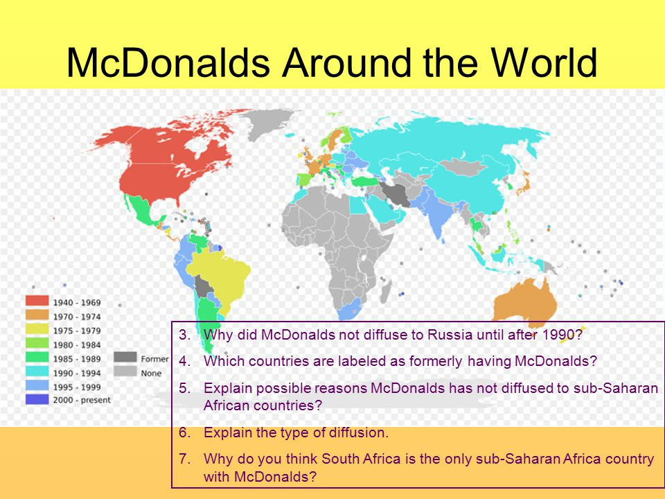 McDonalds Around the World 3.Why did McDonalds not diffuse to Russia until after 1990.