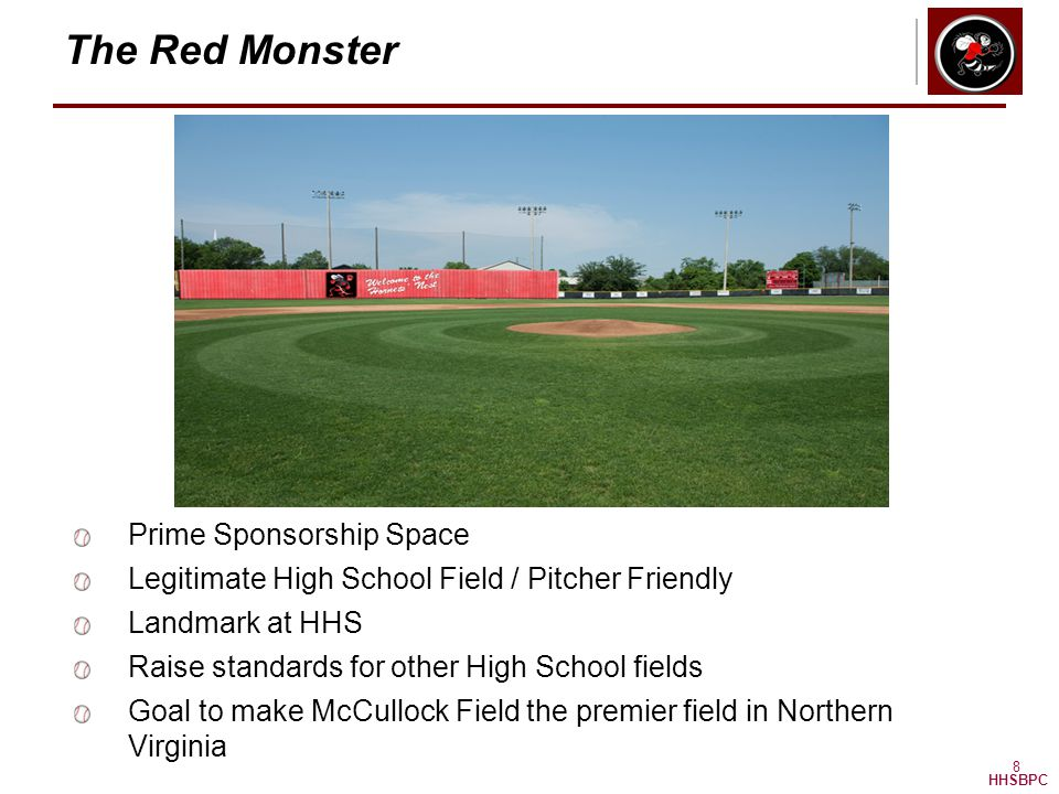 HHSBPC 8 The Red Monster Prime Sponsorship Space Legitimate High School Field / Pitcher Friendly Landmark at HHS Raise standards for other High School