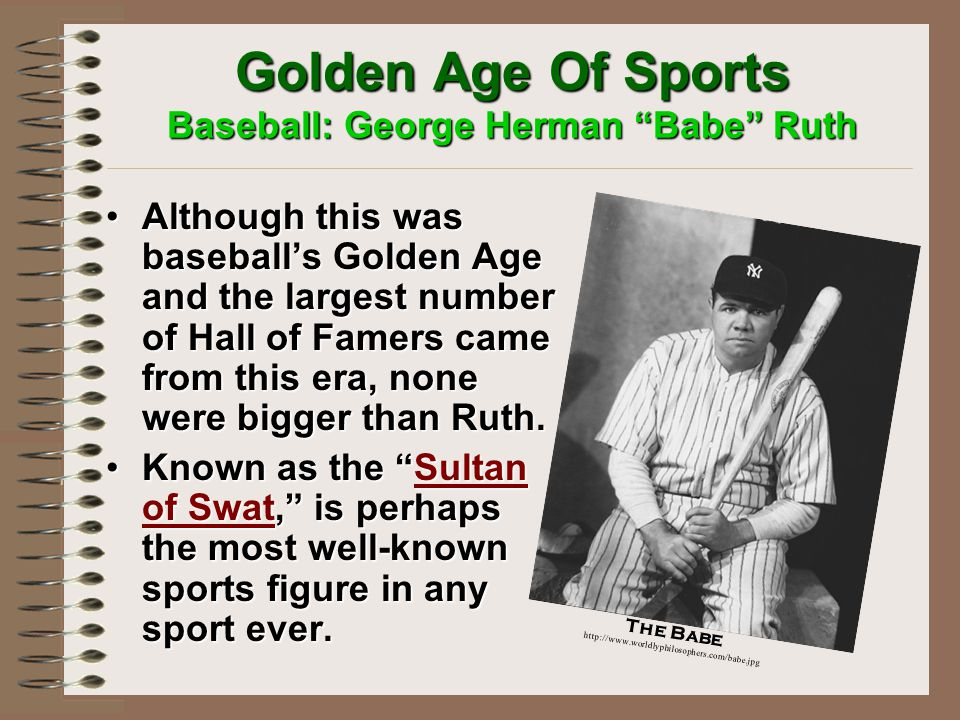 Golden Age Of Sports Baseball: George Herman Babe Ruth Baseball's Golden Age.Baseball's Golden Age.