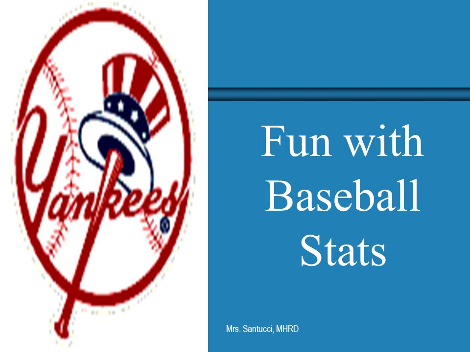 Mrs. Santucci, MHRD Find the ratio of hits to at bats and round to 3 decimal places.