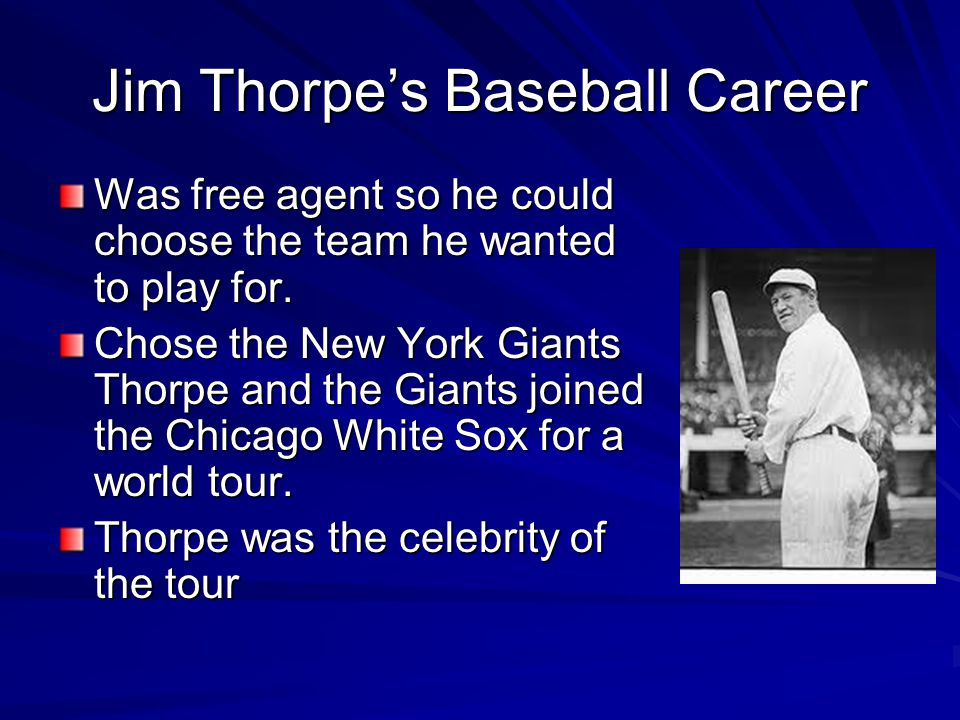 Jim Thorpe's Baseball Career Was free agent so he could choose the team he wanted to play for.