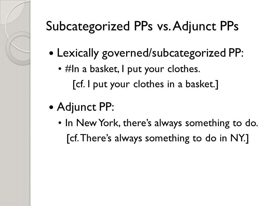 Subcategorized PPs vs.