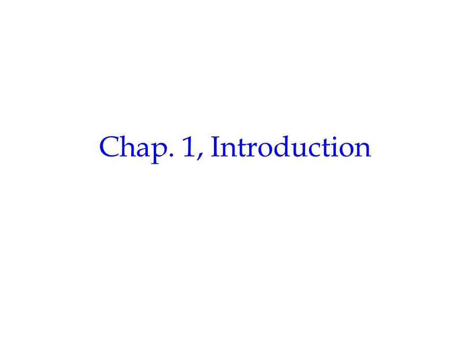 Chap. 1, Introduction