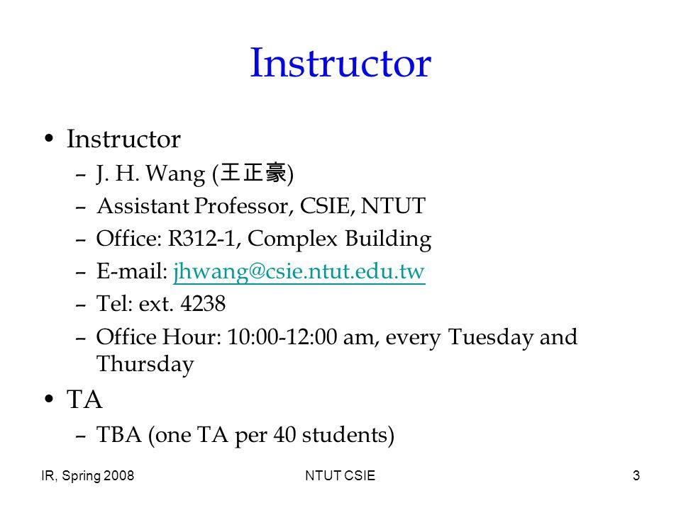 IR, Spring 2008NTUT CSIE3 Instructor –J.H.
