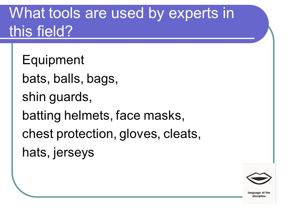 What tools are used by experts in this field.