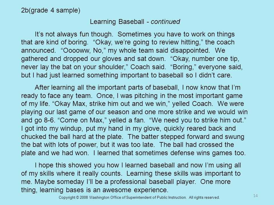 "2b(grade 4 sample) Learning Baseball - continued It's not always fun though. Sometimes you have to work on things that are kind of boring. ""Okay, we'r"
