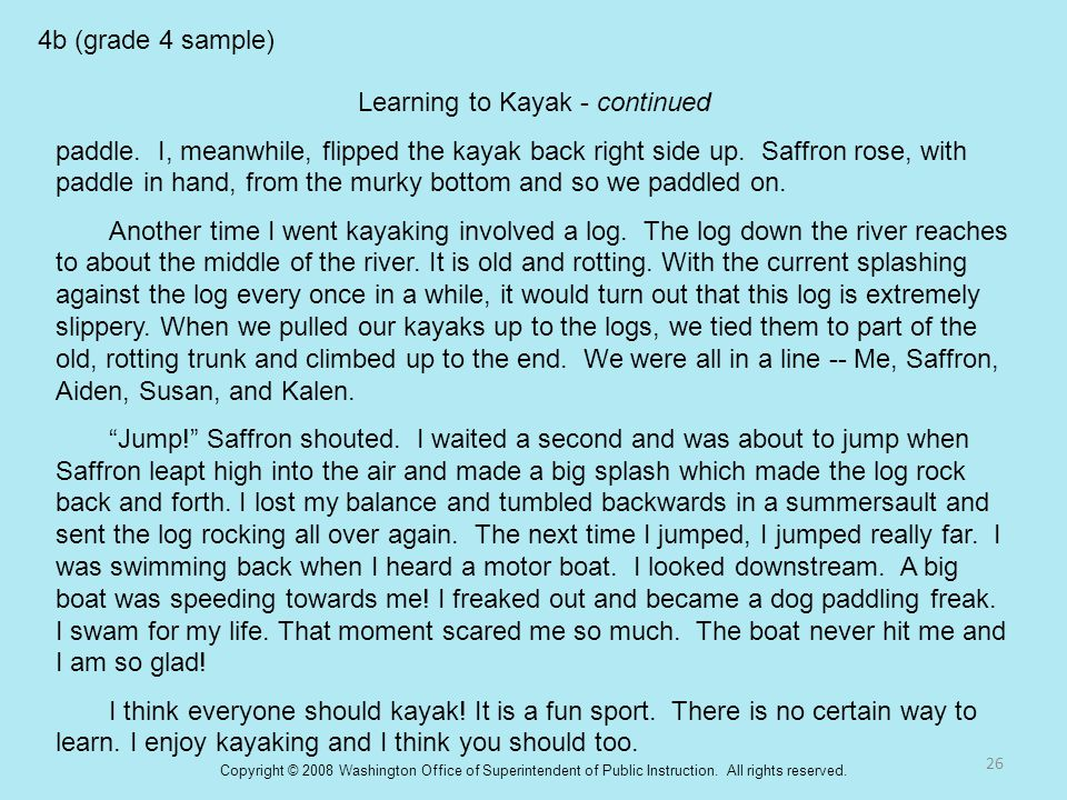 4b (grade 4 sample) Learning to Kayak - continued paddle. I, meanwhile, flipped the kayak back right side up. Saffron rose, with paddle in hand, from