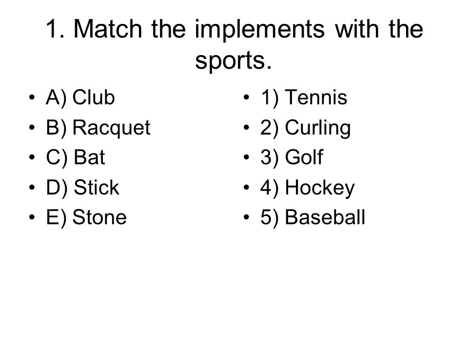 1.Match the implements with the sports.