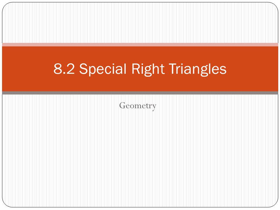 Objectives/DFA/HW Objectives SWBAT use properties of 45 o -45 o -90 o & 30 o -60 o -90 o triangles.