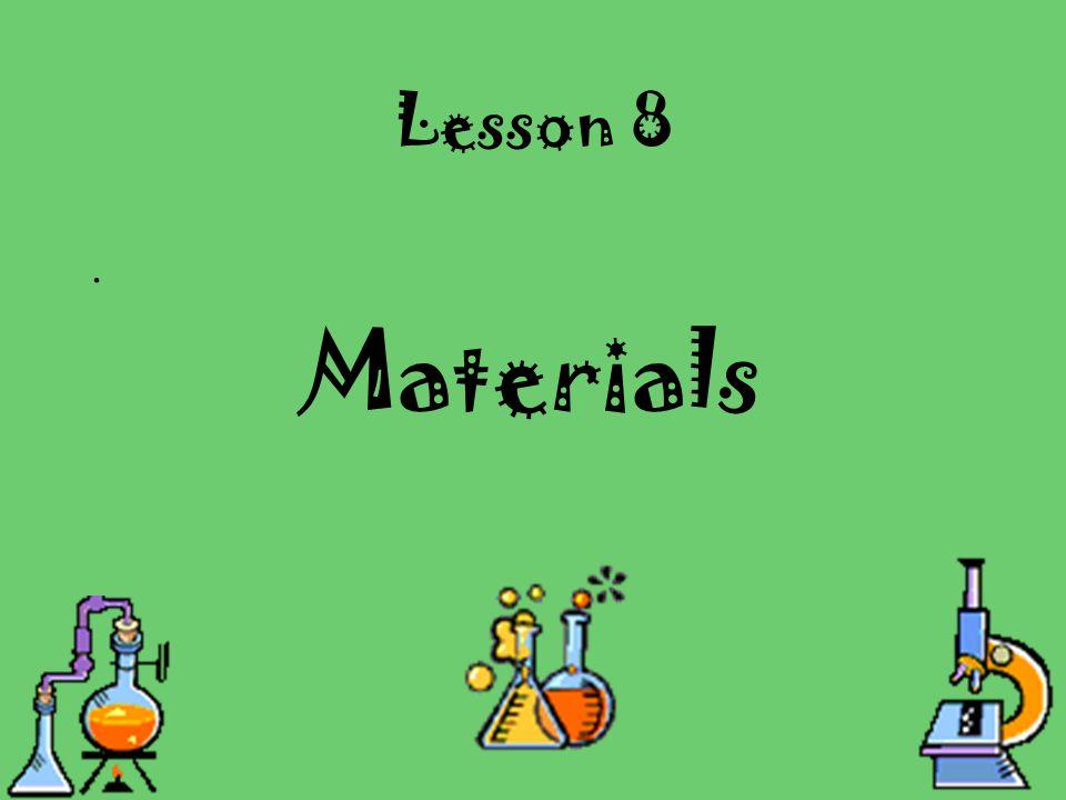 Lesson 8. Materials