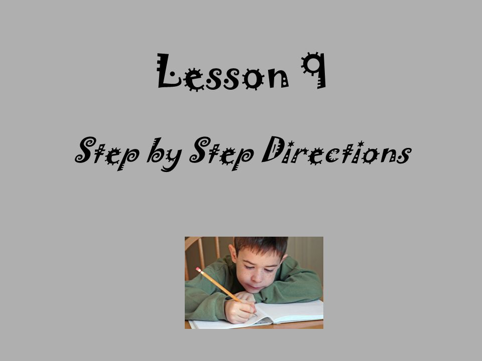 Step by Step Directions Lesson 9