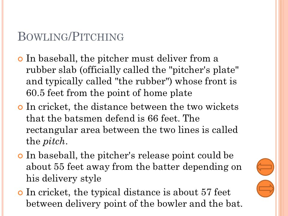 B OWLING /P ITCHING The typical motion for a bowler The bowler runs in to deliver the ball
