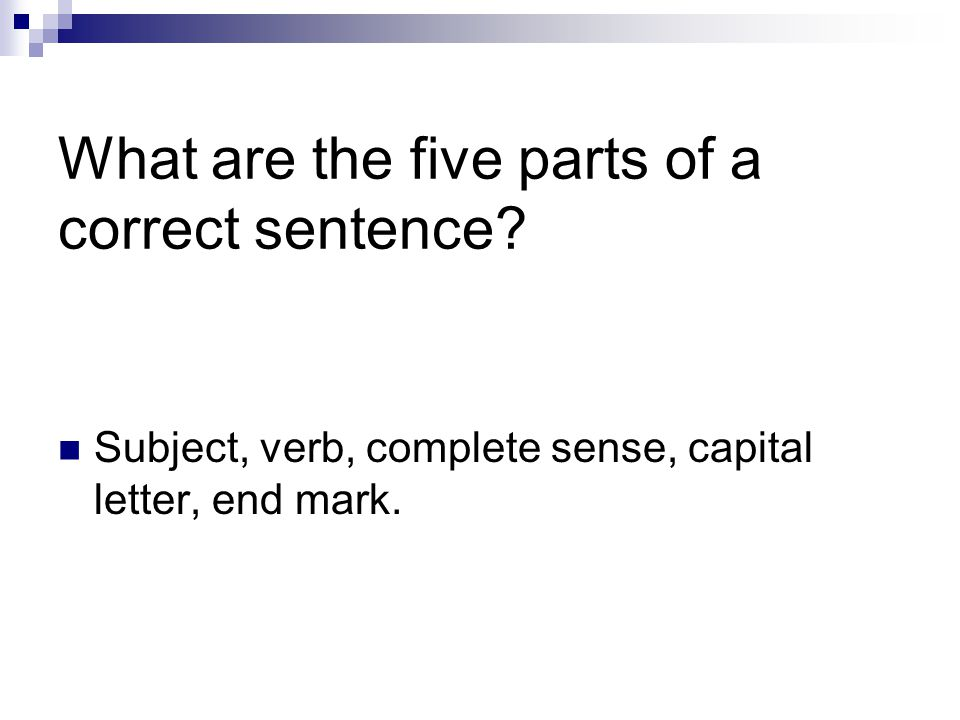 What are the five parts of a correct sentence.