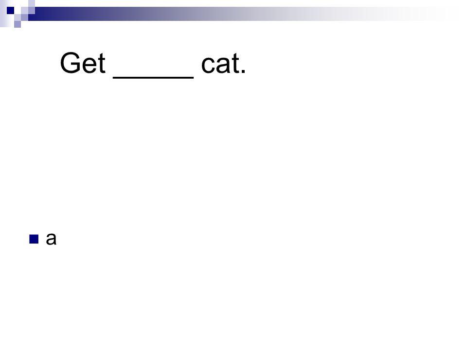 Get _____ cat. a