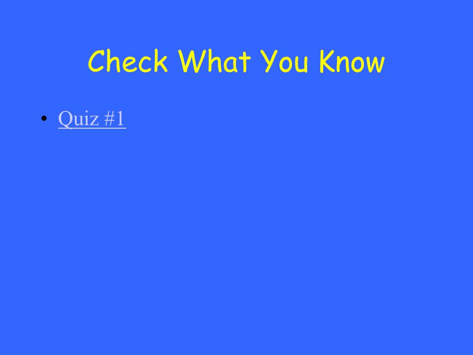 Check What You Know Quiz #1