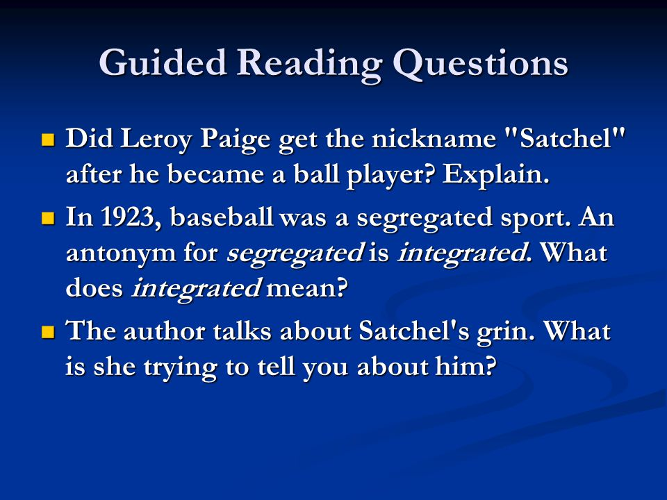 Guided Reading Questions Did Leroy Paige get the nickname