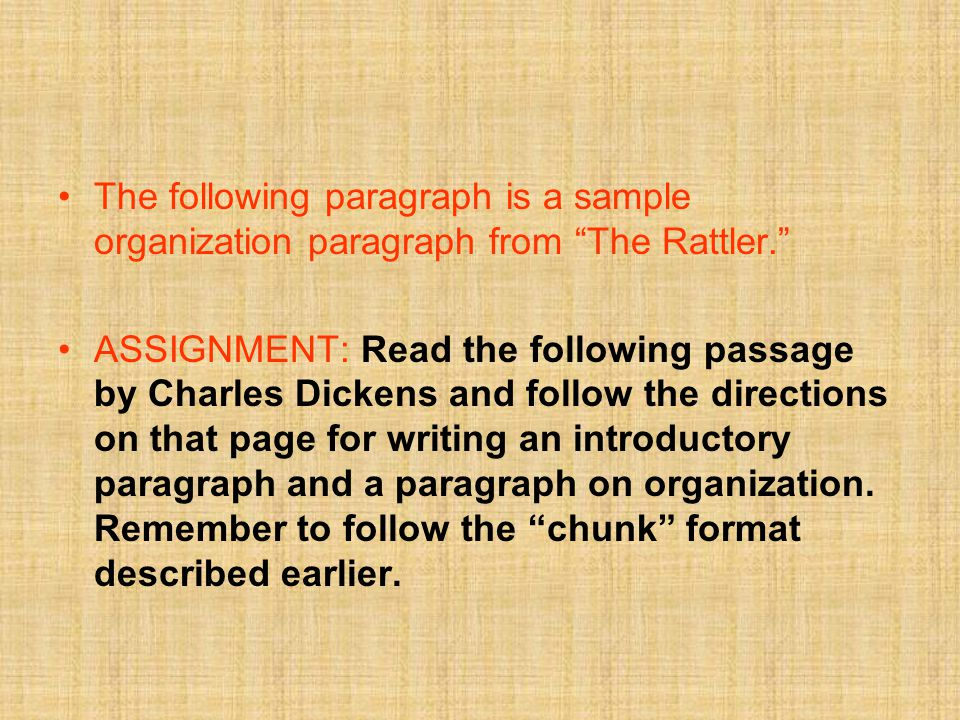 "The following paragraph is a sample organization paragraph from ""The Rattler."" ASSIGNMENT: Read the following passage by Charles Dickens and follow th"
