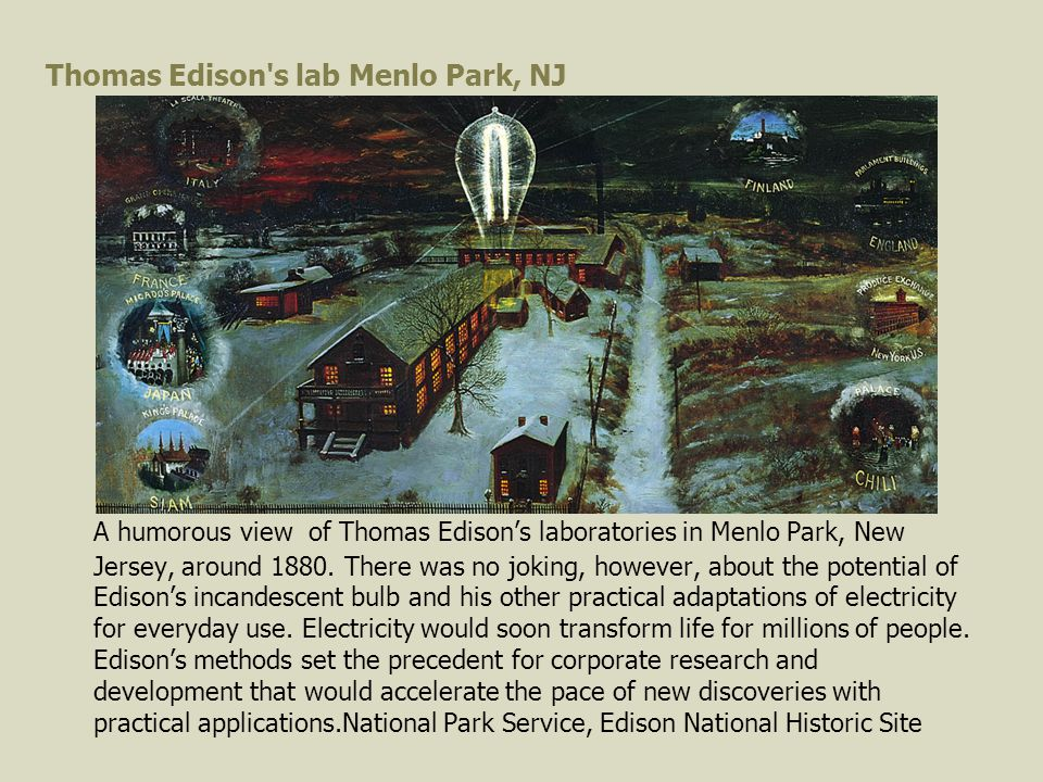 Thomas Edison s lab Menlo Park, NJ A humorous view of Thomas Edison's laboratories in Menlo Park, New Jersey, around 1880.